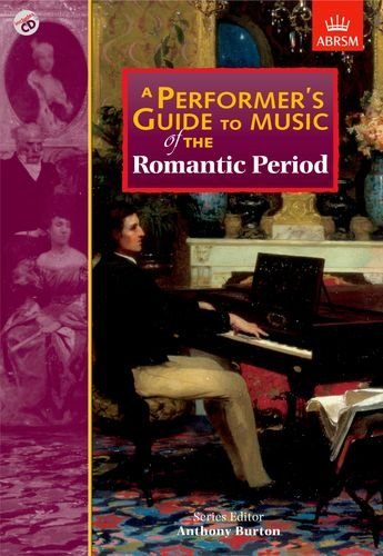 a-performers-guide-to-music-of-the-romantic-period