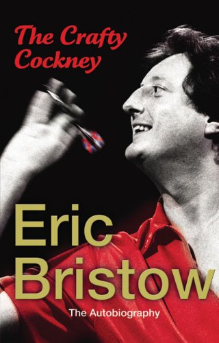 Eric Bristow: The Autobiography: The Crafty Cockney por Eric Bristow