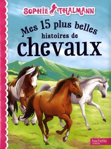 Mes 15 plus belles histoires de chevaux par Mireille Mirej, Michaël Welply, Cécile Becq, Geneviève Lecourtier, Collectif