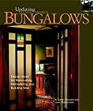 Bungalows: Design Ideas for Renovating, Remodeling, and Build: Updating Classic America: Design Ideas for Renovating, Remodelling and Building New