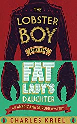 The Lobster Boy And The Fat Lady's Daughter: A Murder Mystery
