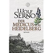 Der Medicus von Heidelberg: Roman