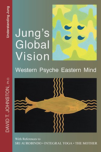 Jungs Global Vision: Western Psyche Eastern Mind, With ...