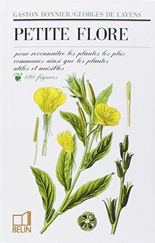 Petite flore : Pour reconnaître les plantes les plus communes ainsi que les plantes utiles et nuisibles, manuel pratique de botanique pour les élèves des écoles et des colèges