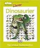 memo clever Das schlaue Taschenlexikon: Dinosaurier von diverse ( 21. Januar 2014 )