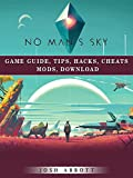 No Mans Sky Game Guide, Tips, Hacks, Cheats Mods, Download