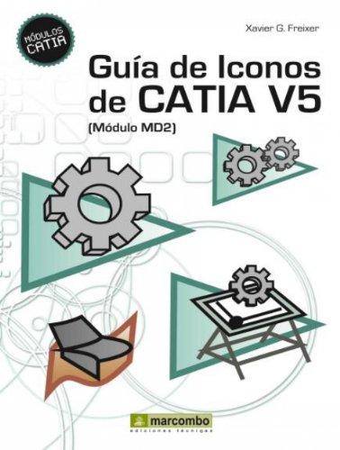 Guía de Iconos de CATIA V5 [Módulo MD2] por Xavier Gónzalez Freixer