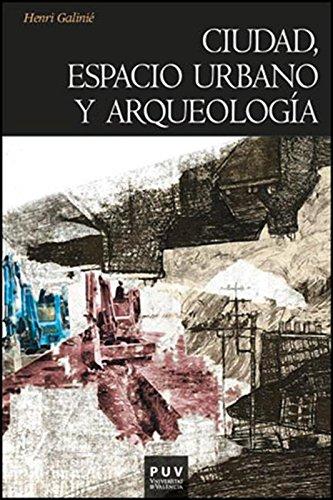 Ciudad, espacio urbano y arqueología: La fábrica urbana