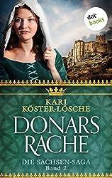 Donars Rache - Zweiter Roman der Sachsen-Saga (Die Sachsen-Saga)
