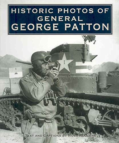 [(Historic Photos of General George Patton)] [By (author) Russ Rodgers] published on (October, 2007)
