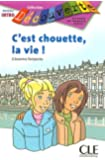 C'Est Chouette, la Vie! (Decouverte: Lectures En Francais Facile)