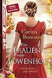 Die Frauen vom L�wenhof - Mathildas Geheimnis: Roman (Die L�wenhof-Saga 2) Bild