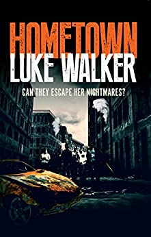 Hometown: Chilling horror that keeps you turning the pages by [Walker, Luke]