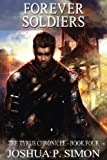Forever Soldiers: The Tyrus Chronicle - Book Four: Volume 4