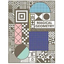 Magical Geometry: Graphic Design and Visual Composition
