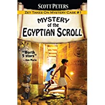 Mystery of the Egyptian Scroll: A Children\'s Adventure: Adventure Books For Kids Age 9-12 (Kid Detective Zet)