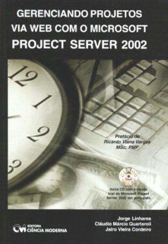 Gerenciando Projetos Via Web Com O Microsoft Project Server 2002 (Em Portuguese do Brasil)