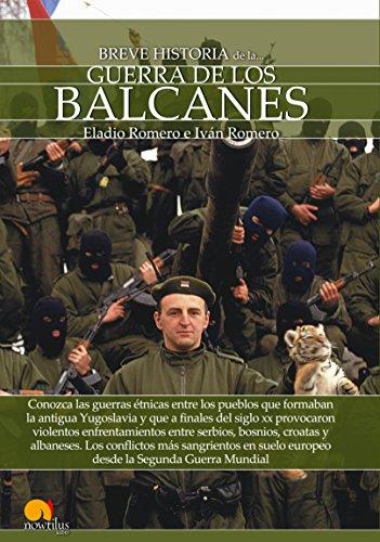 Breve historia  de la guerra de los Balcanes por Iván Romero Eladio Romero