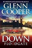 Down: Floodgate (Volume 3) by Glenn Cooper (2015-07-14)