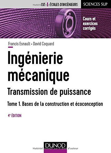 Descargar Libro Ingénierie mécanique - Tome 1 - 4e éd. - Bases de la construction et écoconception de Francis Esnault