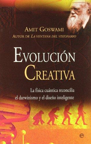 Evolucion creativa por Amit Goswami
