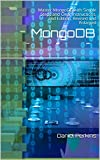 This is the Second Edition. The book was Edited, Enlarged and Improved according to the customers' reviews in Sept 2016.This book is a discussion of the functionalities of MongoDB, which is one of the leading NoSQL databases. The first part of the bo...