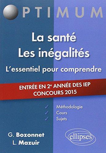 La Sant Les Ingalits L'Essentiel pour Comprendre Entre en 2e Anne des IEP Concours 2015