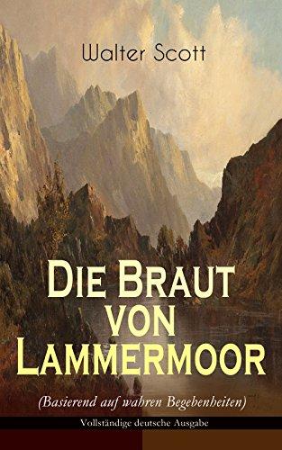 Die Braut von Lammermoor (Basierend auf wahren Begebenheiten) - Vollständige deutsche Ausgabe: Historischer Roman (Jd Robb Kindle-bücher)