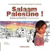 Salaam Palestine: [Carnet de voyage] en terre d'humanité