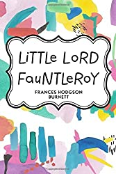 Little Lord Fauntleroy by Frances Hodgson Burnett (2016-02-12)