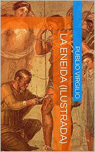 La Eneida (Ilustrada) por Publio Virgilio