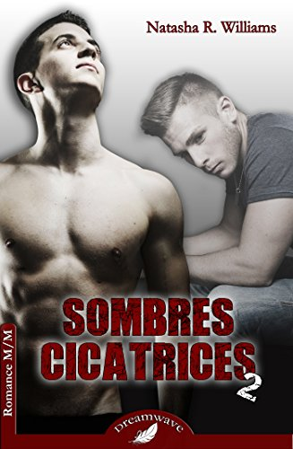 Sombres Cicatrices 2 par [R. Williams, Natasha]