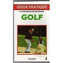 Le Golf (Guide pratique et d'informations régionales)