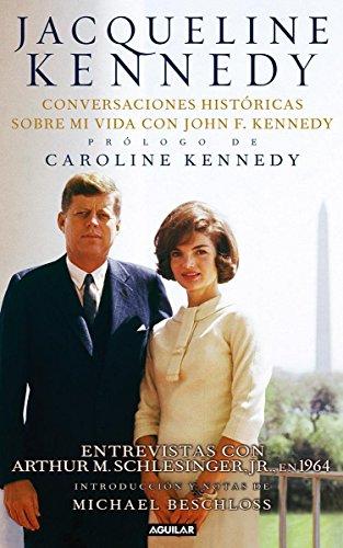 Jacqueline Kennedy: Conversaciones historicas sobre mi vida con John F. Kennedy / Historic Conversations on Life With John F. Kennedy