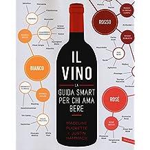 Il vino. La guida smart per chi ama bere