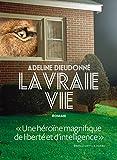 La vraie vie / Adeline Dieudonné   Dieudonné, Adeline. Auteur