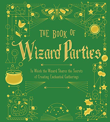 arties: In Which the Wizard Shares the Secrets of Creating Enchanted Gatherings (The Books of Wizard Craft, Band 2) ()