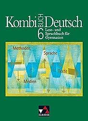 Kombi-Buch Deutsch - Bayern / Kombi-Buch Deutsch - Lese- und Sprachbuch für Gymnasien / Kombi-Buch Deutsch 6: Lese- und Sprachbuch für Gymnasien in Bayern