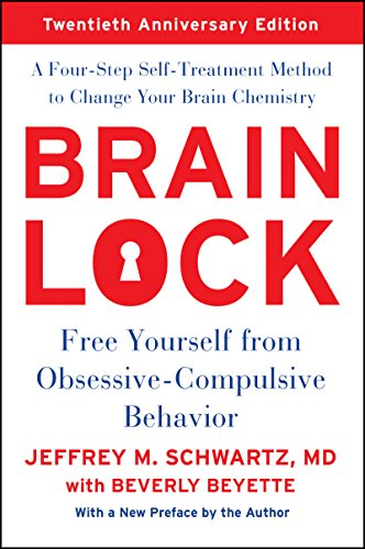 Brain Lock: Free Yourself from Obsessive-Compulsive Behavior (English Edition)