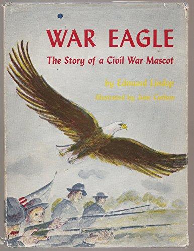 War eagle;: The story of a Civil War mascot -
