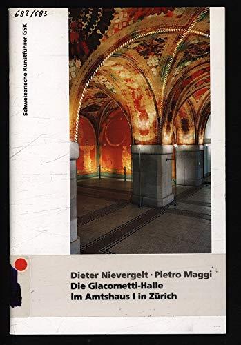 Die Giacometti-Halle im Amtshaus I in Zürich (Schweizerische Kunstführer)