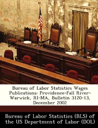 Bureau of Labor Statistics Wages Publications: Providence-Fall River-Warwick, Ri-Ma, Bulletin 3120-13, December 2002