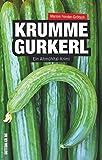 Krumme Gurkerl. Ein Altmühltal-Krimi von Marion Forster-Grötsch