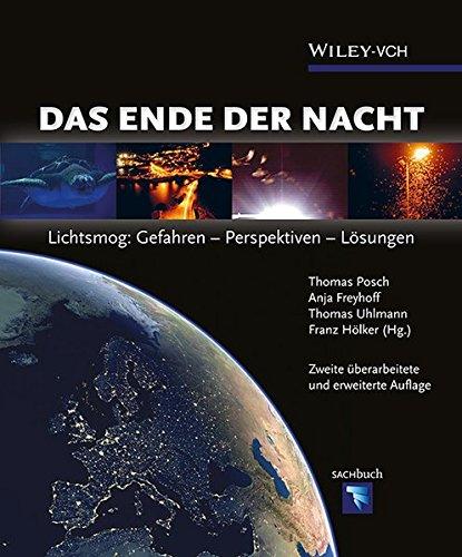 Das Ende der Nacht: Lichtsmog: Gefahren - Perspektiven - Lösungen (Nacht-lösung)