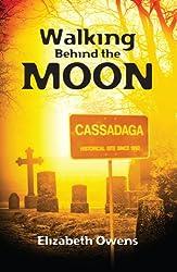 Walking Behind the Moon (Cassadaga Book Series)