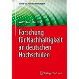 Forschung für Nachhaltigkeit an deutschen Hochschulen (Theorie und Praxis der Nachhaltigkeit)