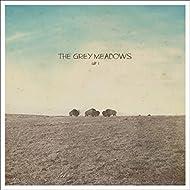 The Grey Meadows, Vol. 1