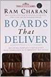 Boards That Deliver: Advancing Corporate Governance From Compliance To Competitive Advantage by Ram Charan (2009-07-31)