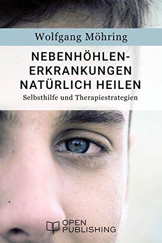 Nebenhöhlen-Erkrankungen natürlich heilen - Selbsthilfe und Therapiestrategien