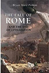 The Fall of Rome: And the End of Civilization by Bryan Ward-Perkins (2005-06-23)